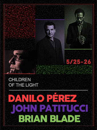 Blue Note Beijing DANILO PEREZ, JOHN PATITUCCI & BRIAN BLADE CHILDREN OF THE LIGHT