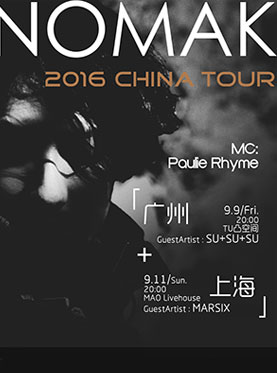 ​Nomak 2016 China Tour In Guangzhou