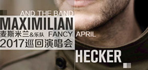 "​Maximilian Hecker ""Fancy April"" 2017 Tour In Shenzhen"